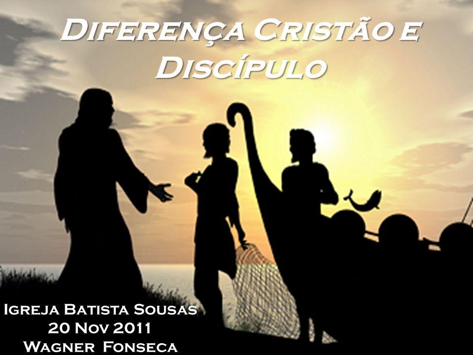 Diferença Cristão e Discípulo