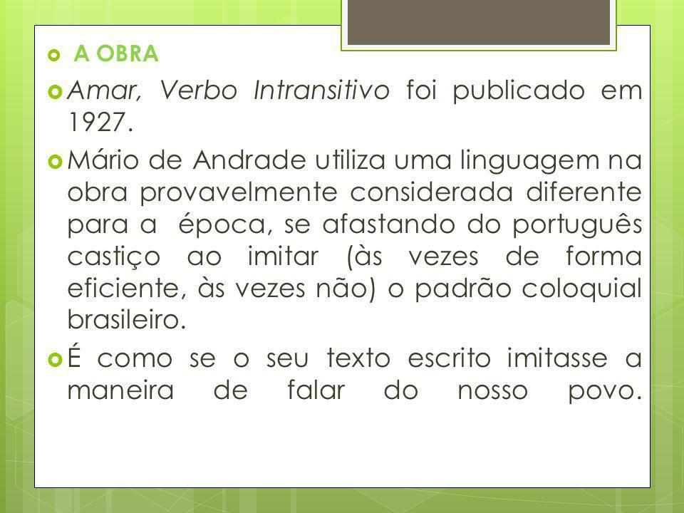 Amar, Verbo Intransitivo foi publicado em 1927.