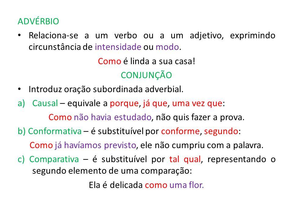 Introduz oração subordinada adverbial.