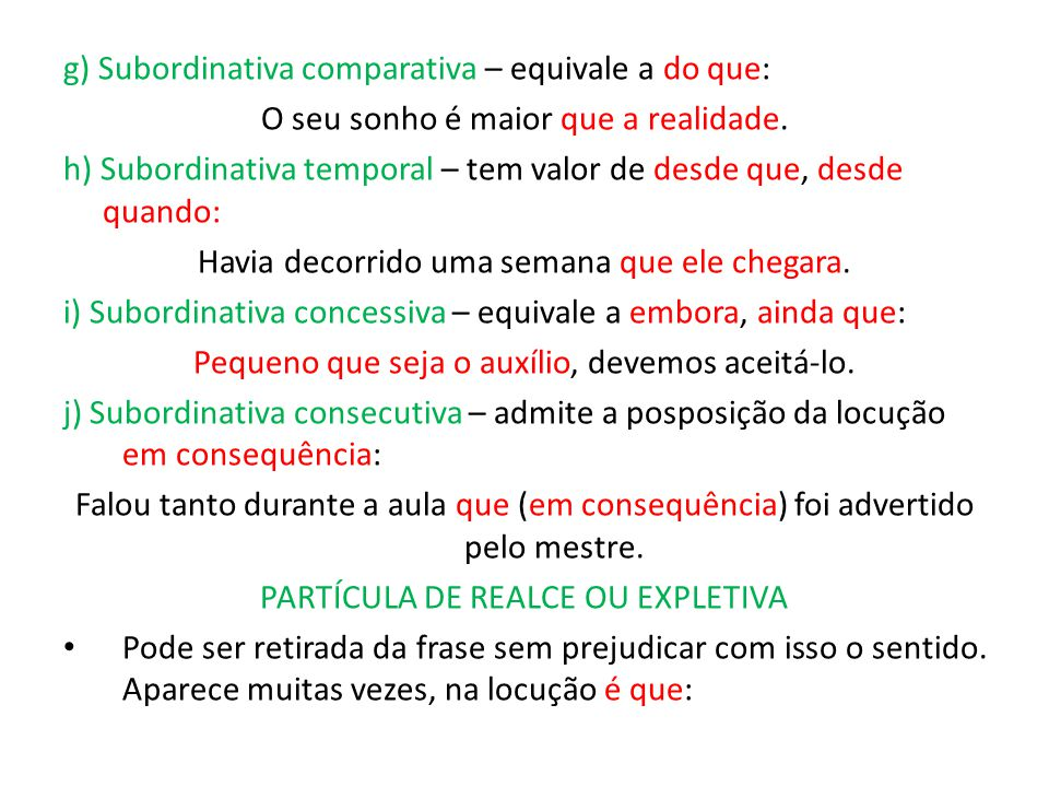 g) Subordinativa comparativa – equivale a do que: