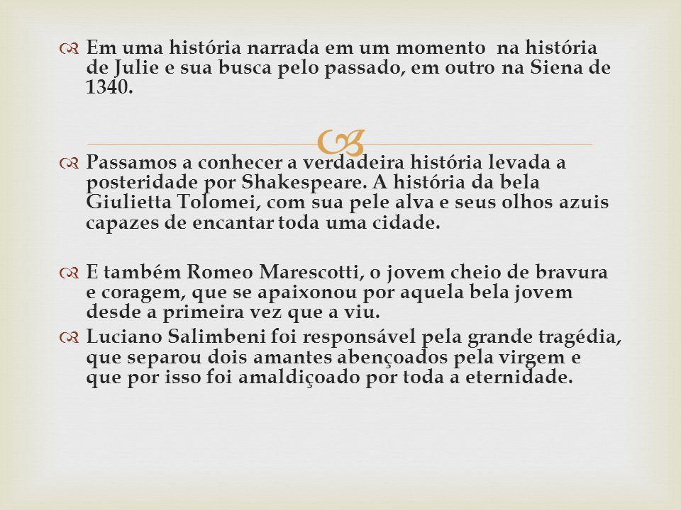 Em uma história narrada em um momento na história de Julie e sua busca pelo passado, em outro na Siena de 1340.