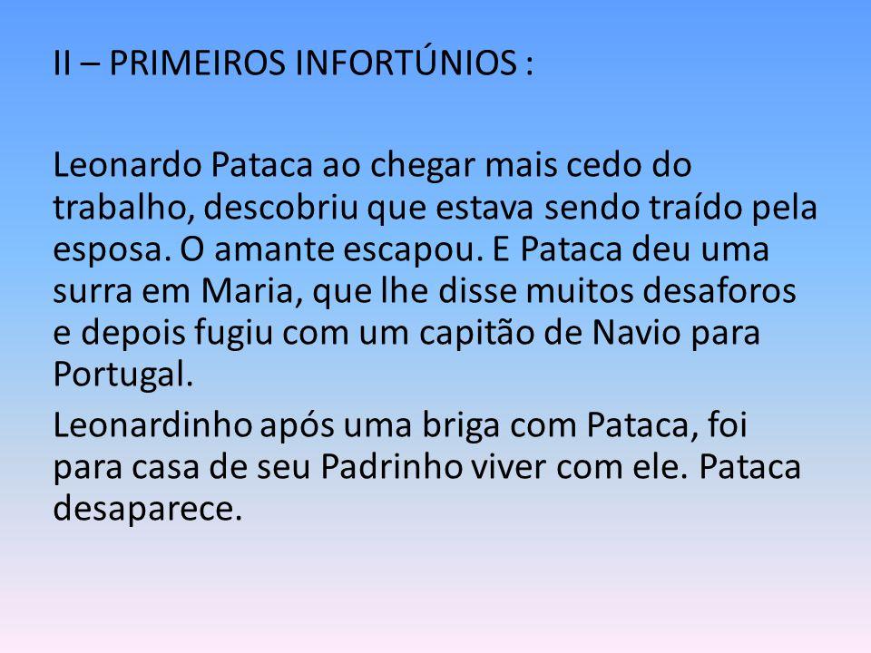 II – PRIMEIROS INFORTÚNIOS :
