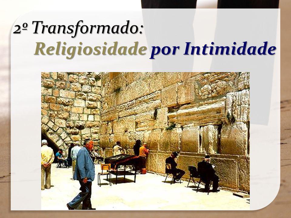 2º Transformado: Religiosidade por Intimidade