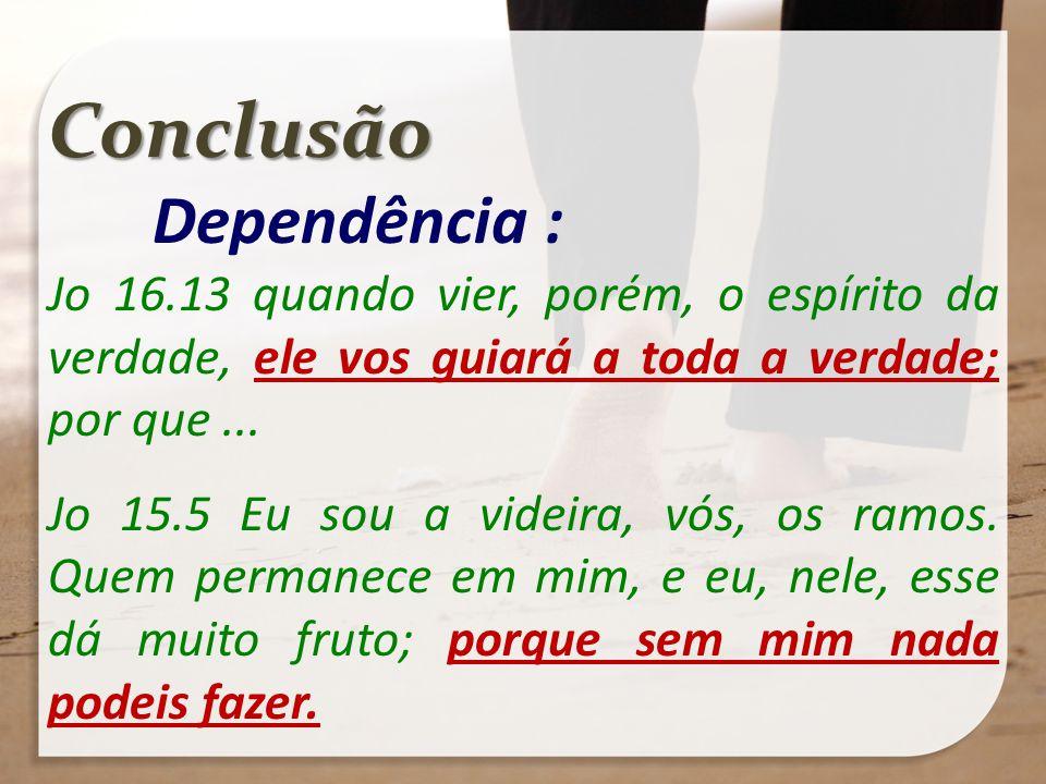 Conclusão Dependência :
