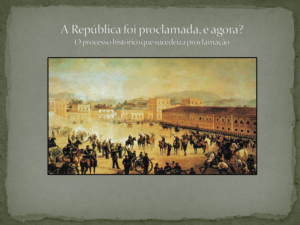 A República foi proclamada, e agora