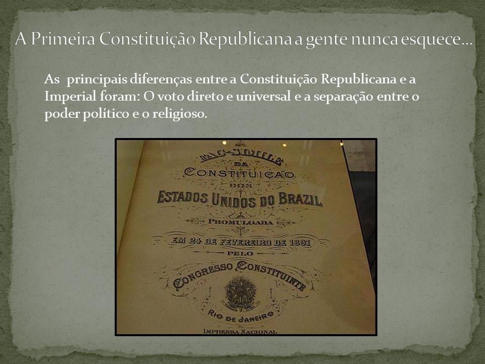 A Primeira Constituição Republicana a gente nunca esquece...