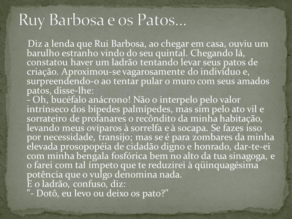 Ruy Barbosa e os Patos...
