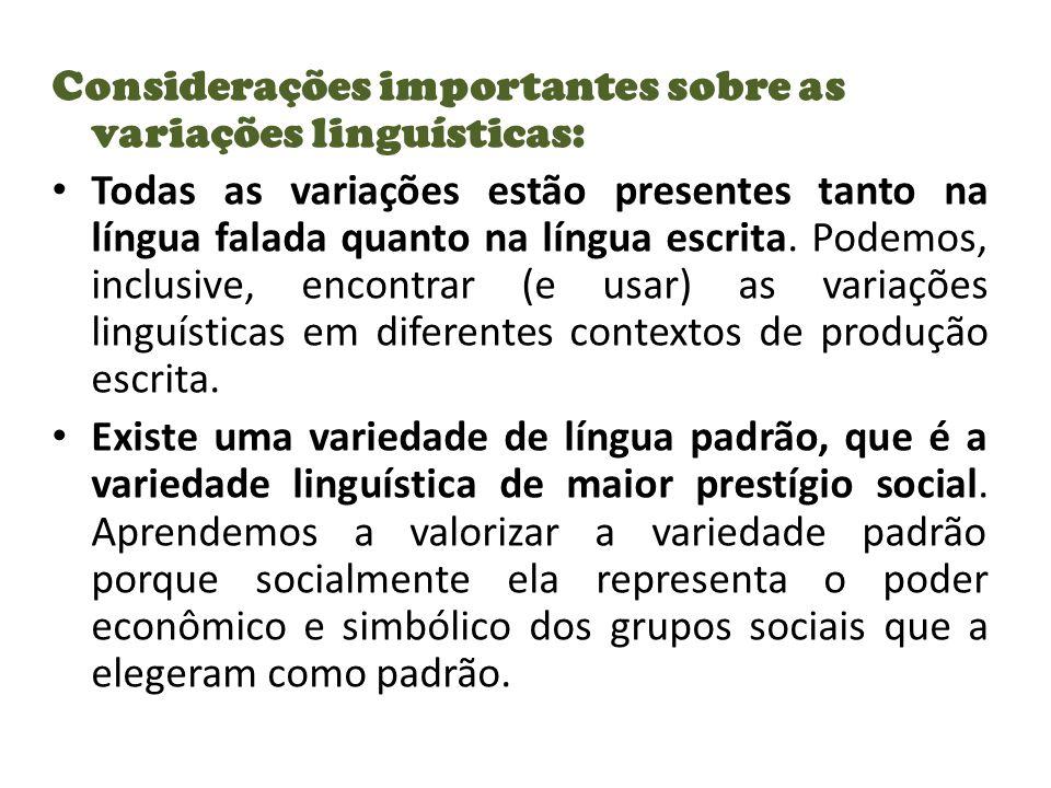 Considerações importantes sobre as variações linguísticas: