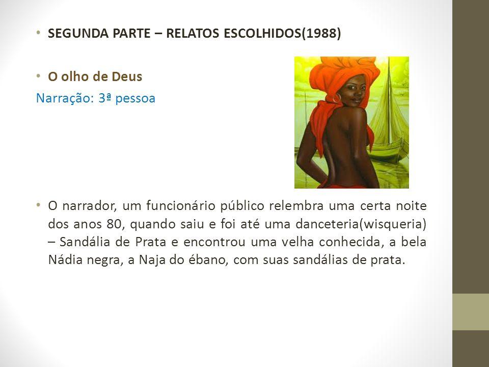 SEGUNDA PARTE – RELATOS ESCOLHIDOS(1988)