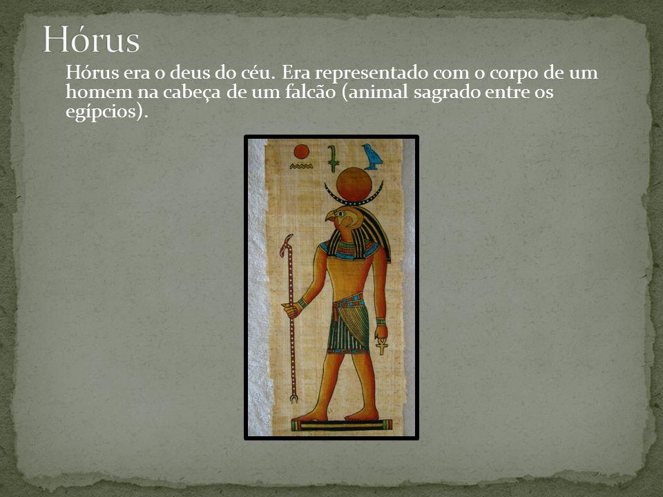 Hórus Hórus era o deus do céu.