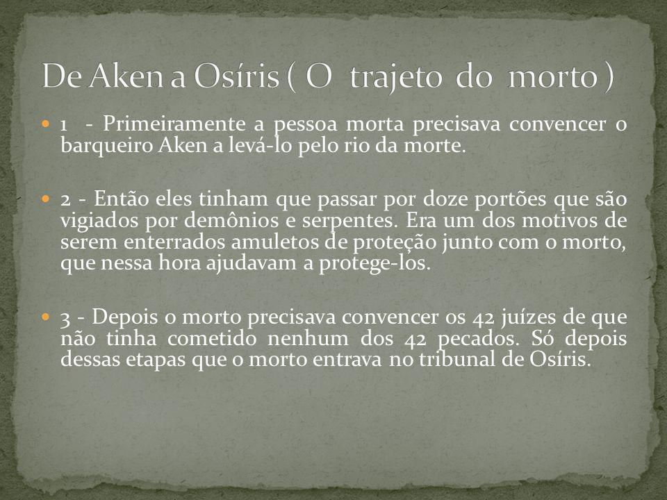 De Aken a Osíris ( O trajeto do morto )