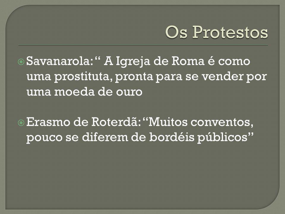 Os Protestos Savanarola: A Igreja de Roma é como uma prostituta, pronta para se vender por uma moeda de ouro.