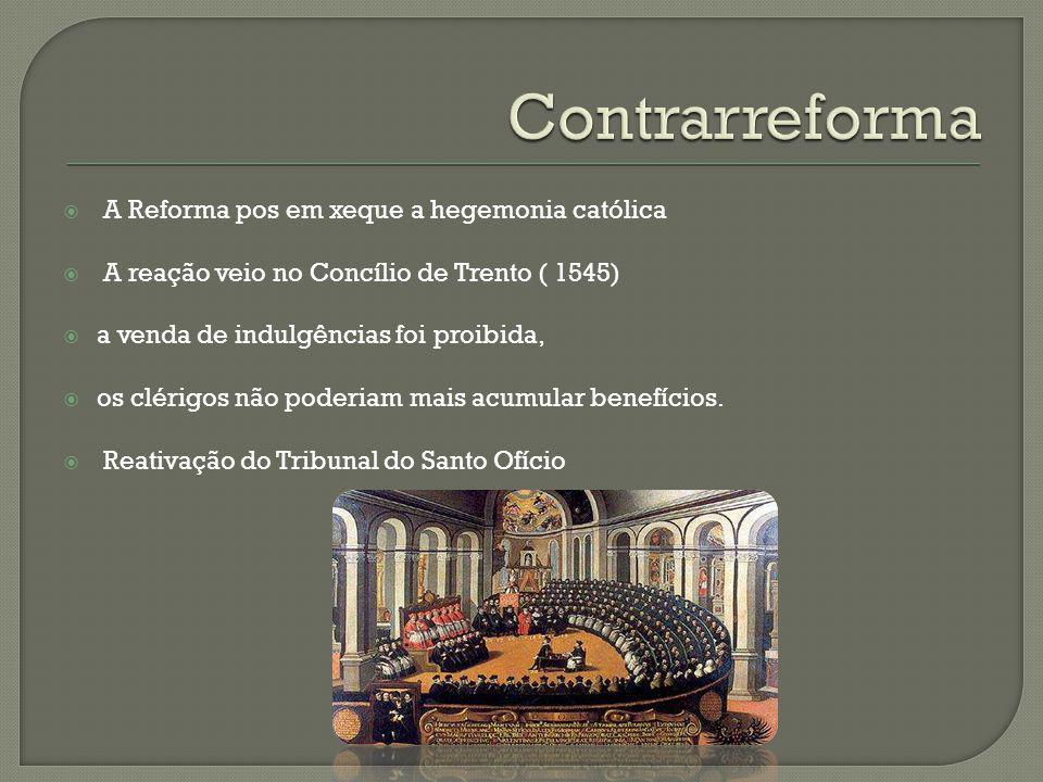 Contrarreforma A Reforma pos em xeque a hegemonia católica