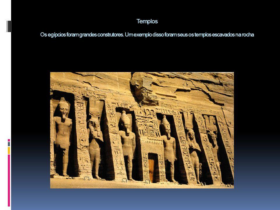 Templos Os egípcios foram grandes construtores