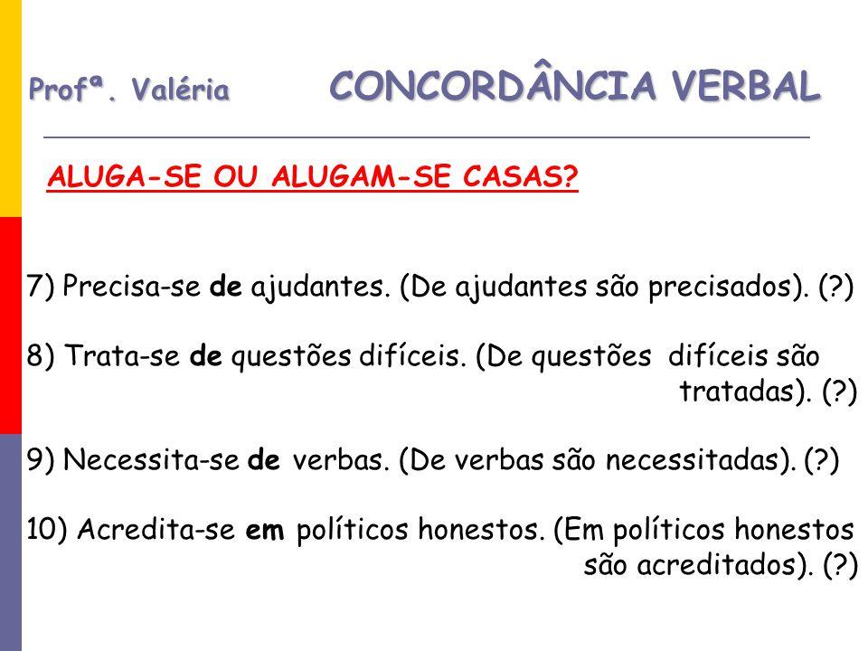 Profª. Valéria CONCORDÂNCIA VERBAL
