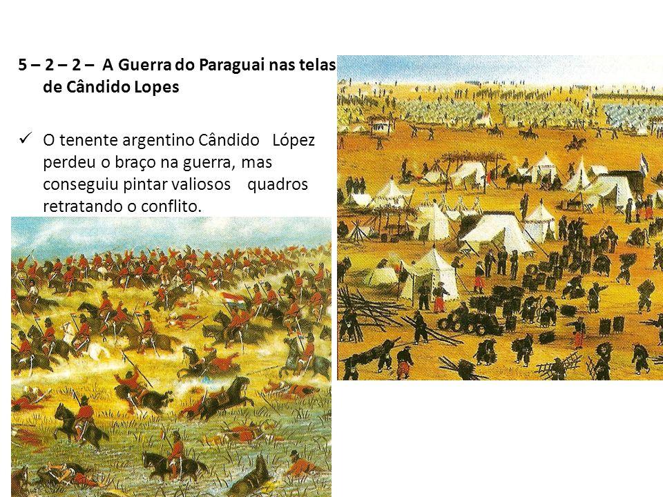 5 – 2 – 2 – A Guerra do Paraguai nas telas de Cândido Lopes
