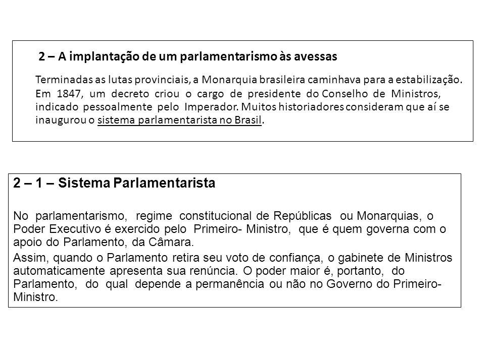 2 – A implantação de um parlamentarismo às avessas