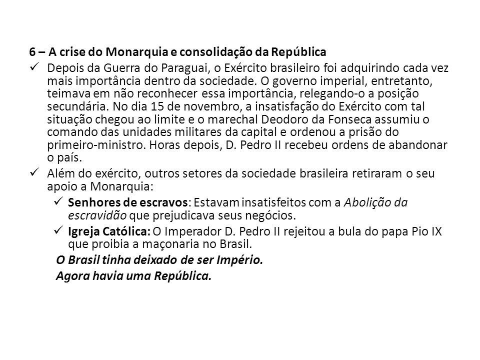 6 – A crise do Monarquia e consolidação da República