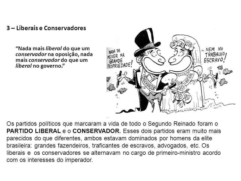 3 – Liberais e Conservadores