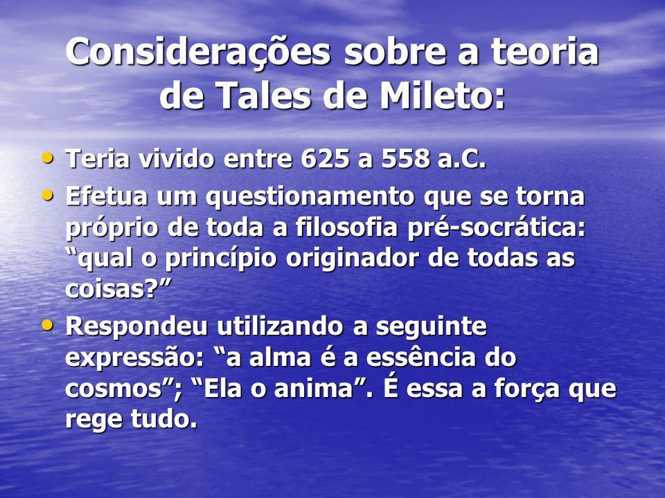 Considerações sobre a teoria de Tales de Mileto: