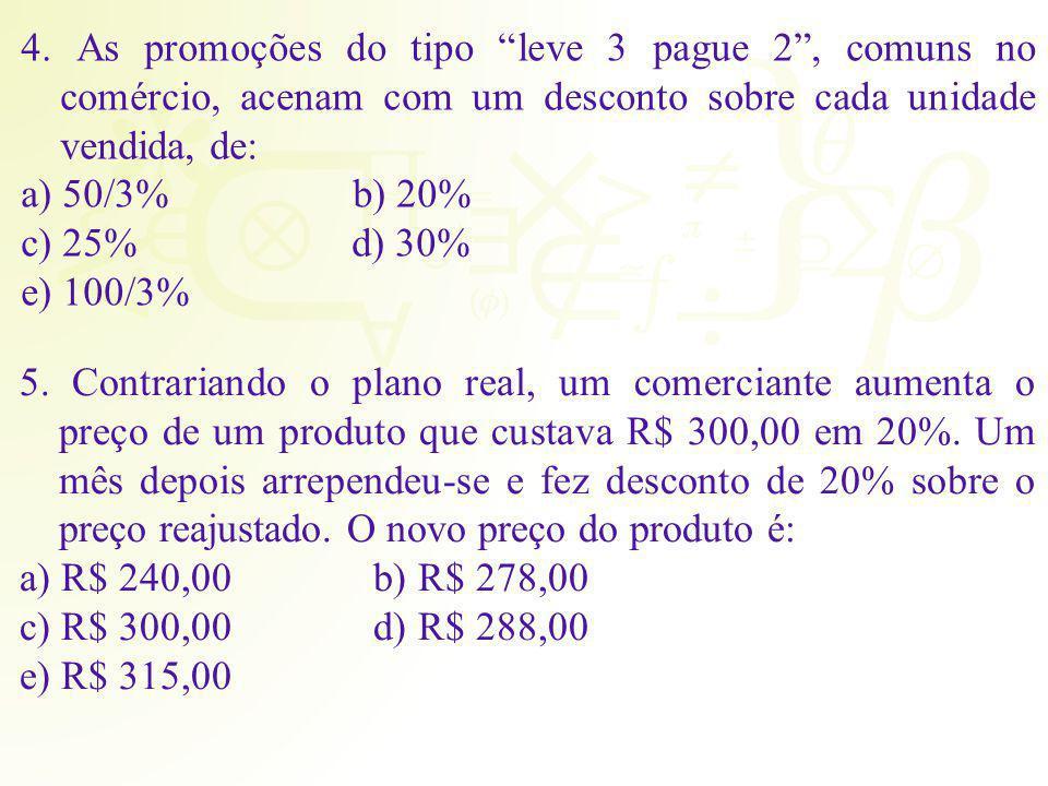 4. As promoções do tipo leve 3 pague 2 , comuns no comércio, acenam com um desconto sobre cada unidade vendida, de: