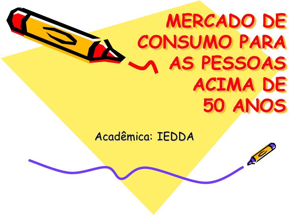 MERCADO DE CONSUMO PARA AS PESSOAS ACIMA DE 50 ANOS