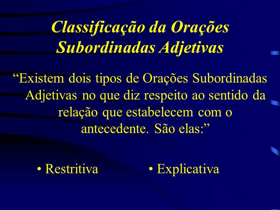 Classificação da Orações Subordinadas Adjetivas