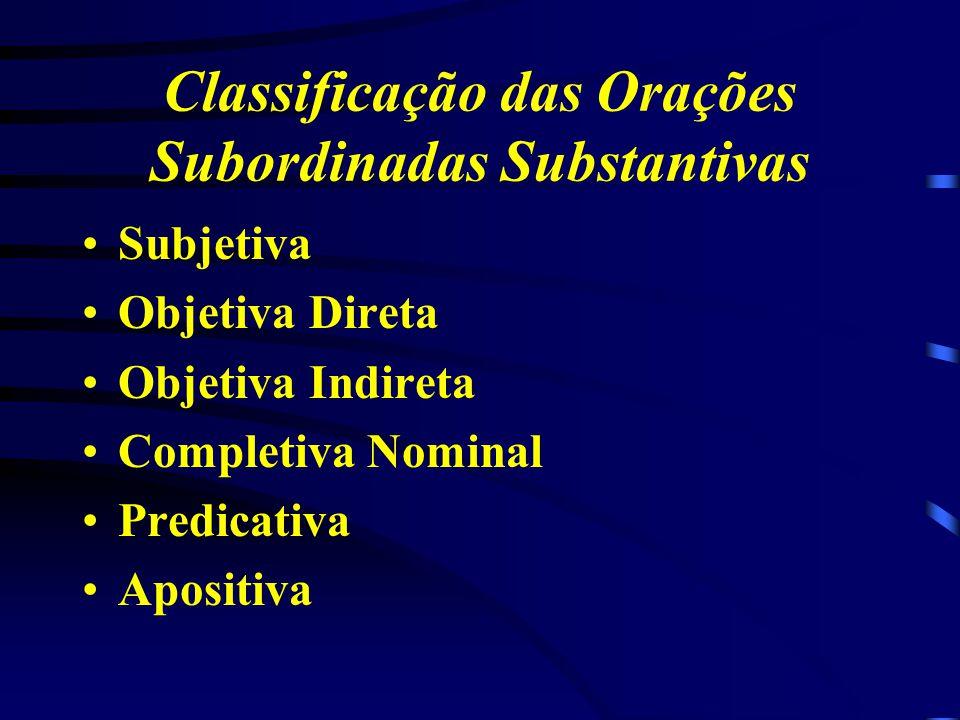 Classificação das Orações Subordinadas Substantivas