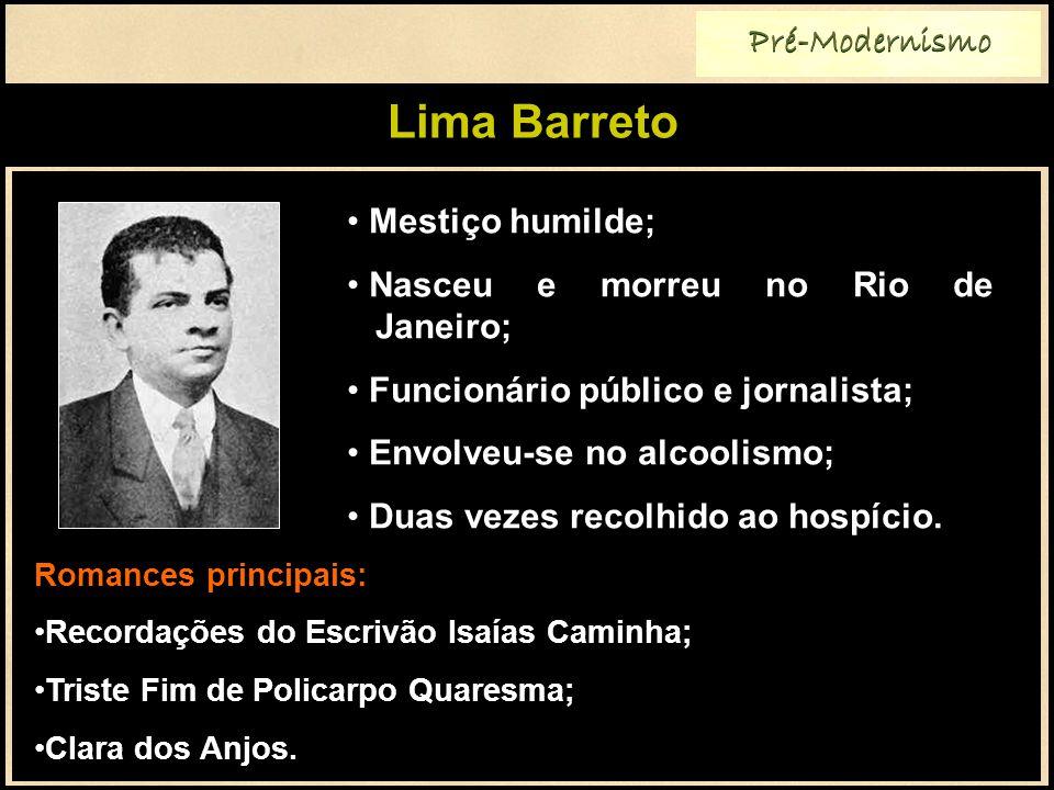 Lima Barreto Pré-Modernismo Mestiço humilde;