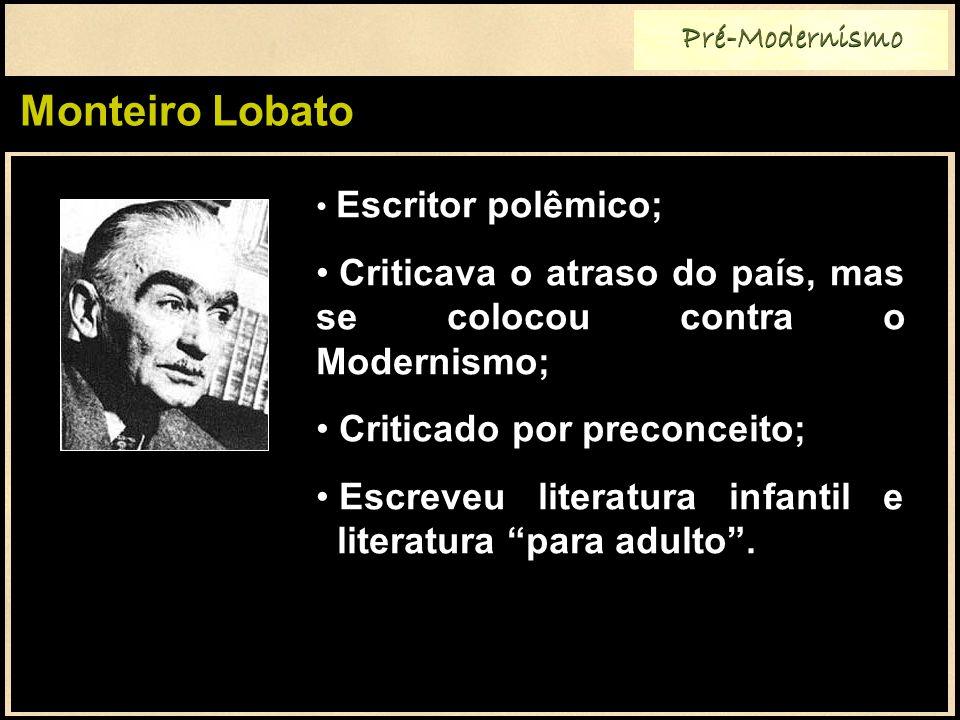 Criticava o atraso do país, mas se colocou contra o Modernismo;