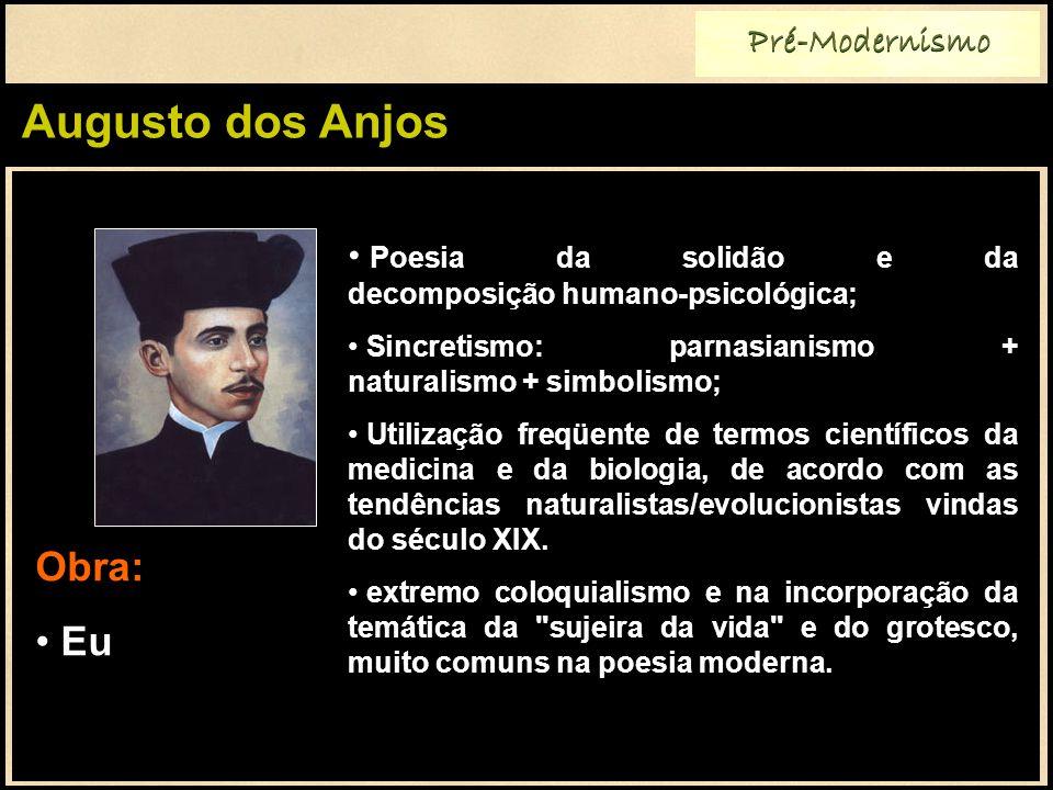 Augusto dos Anjos Obra: Eu Pré-Modernismo