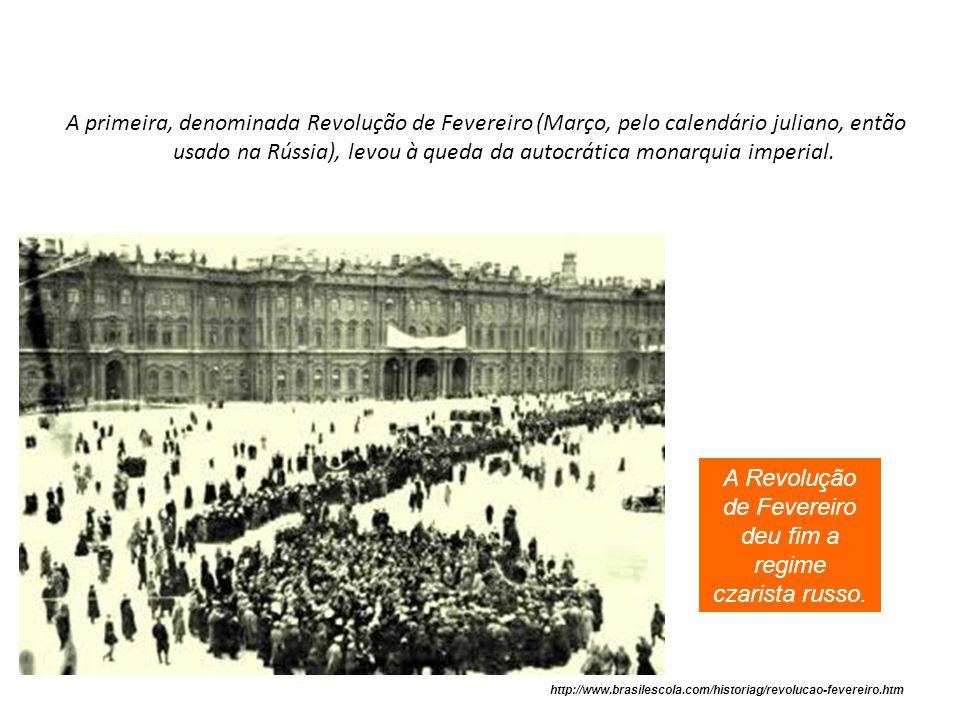A Revolução de Fevereiro deu fim a regime czarista russo.