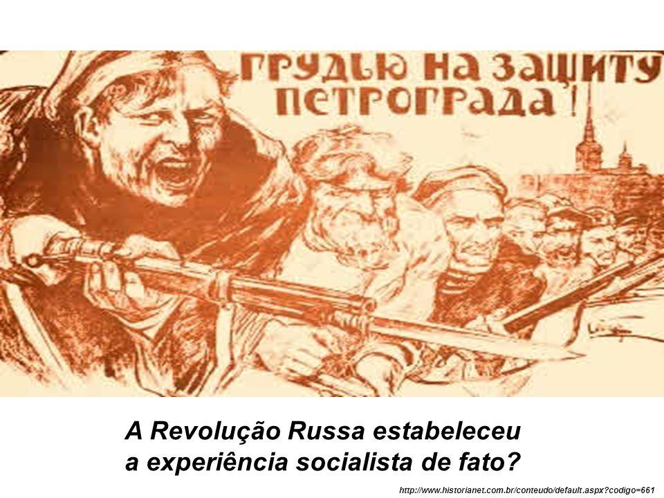 A Revolução Russa estabeleceu a experiência socialista de fato