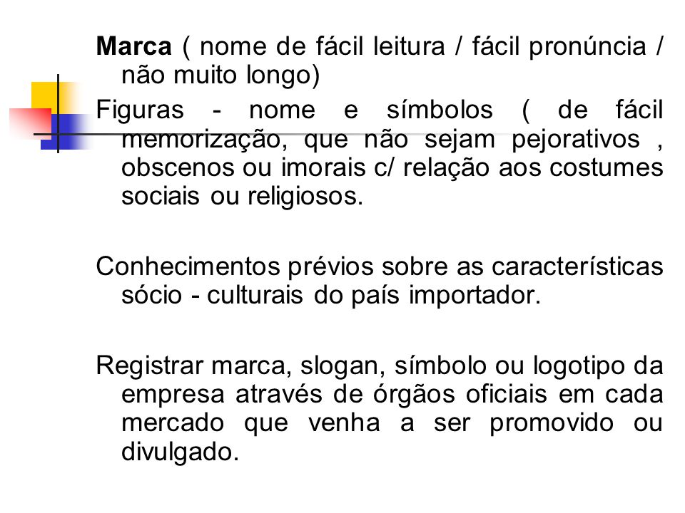 Marca ( nome de fácil leitura / fácil pronúncia / não muito longo)