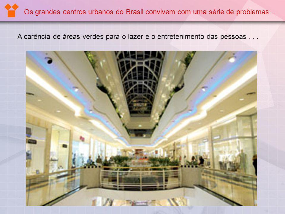 Os grandes centros urbanos do Brasil convivem com uma série de problemas...