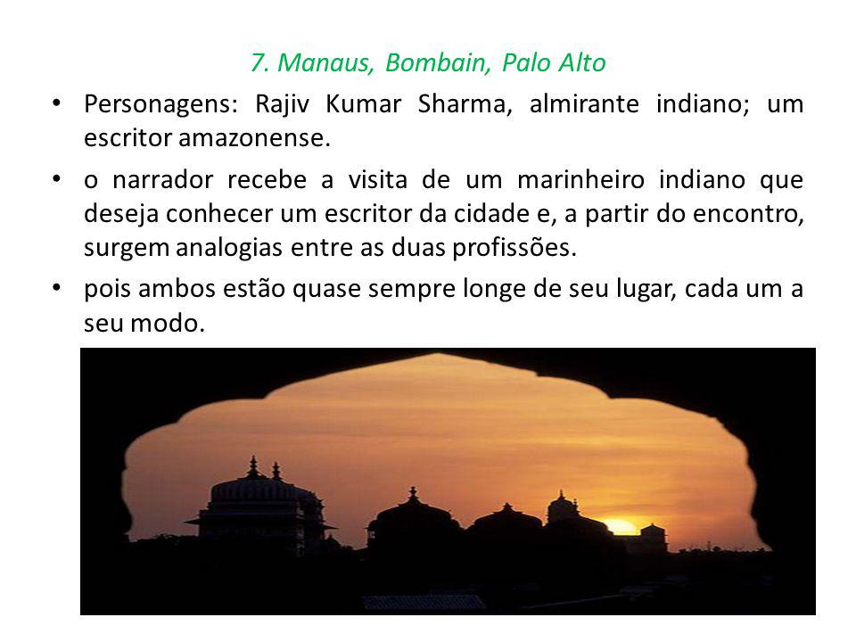 7. Manaus, Bombain, Palo Alto