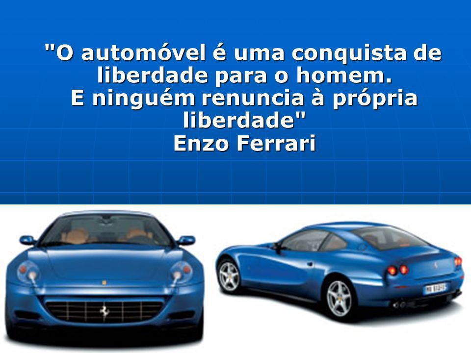 O automóvel é uma conquista de liberdade para o homem