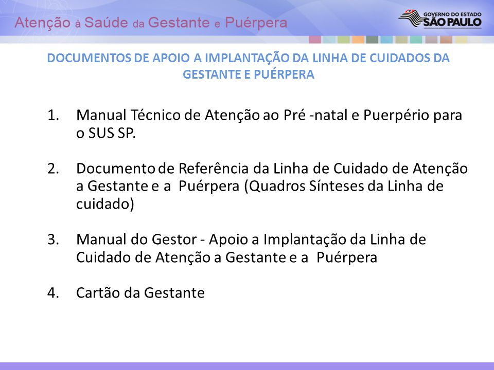Manual Técnico de Atenção ao Pré -natal e Puerpério para o SUS SP.
