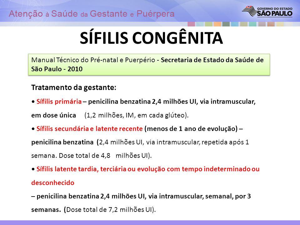 SÍFILIS CONGÊNITA Tratamento da gestante: