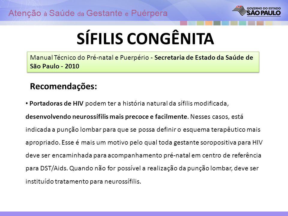 SÍFILIS CONGÊNITA Recomendações: