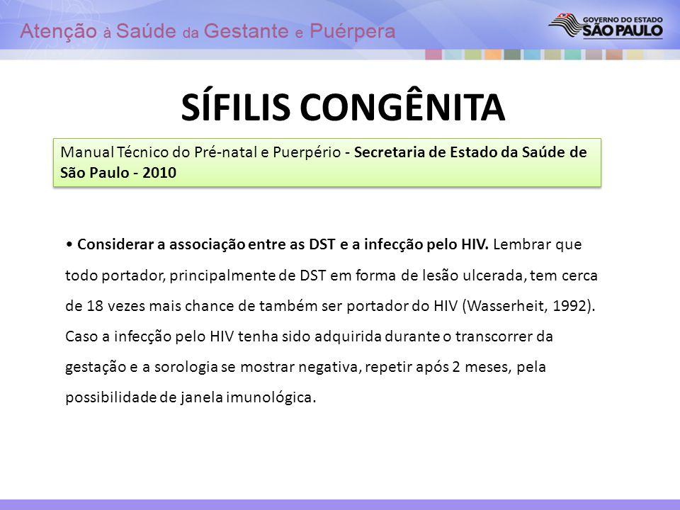 SÍFILIS CONGÊNITA Manual Técnico do Pré-natal e Puerpério - Secretaria de Estado da Saúde de São Paulo - 2010.