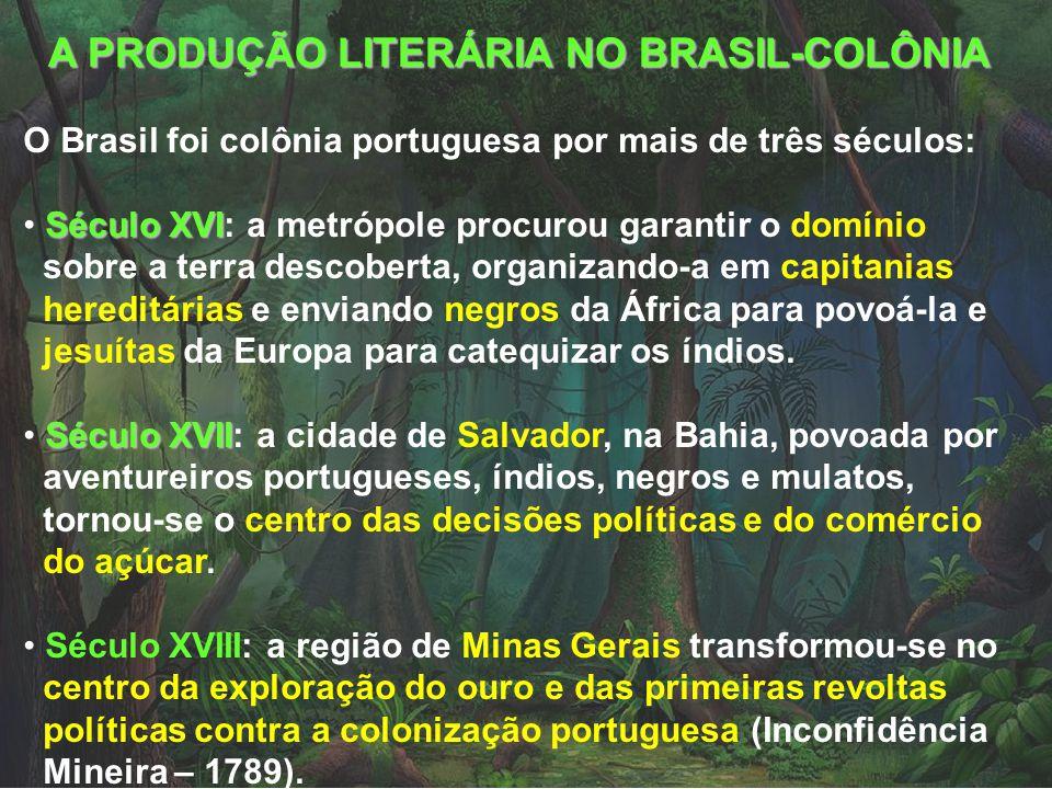 A PRODUÇÃO LITERÁRIA NO BRASIL-COLÔNIA