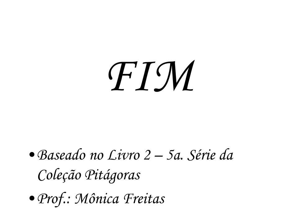 FIM Baseado no Livro 2 – 5a. Série da Coleção Pitágoras