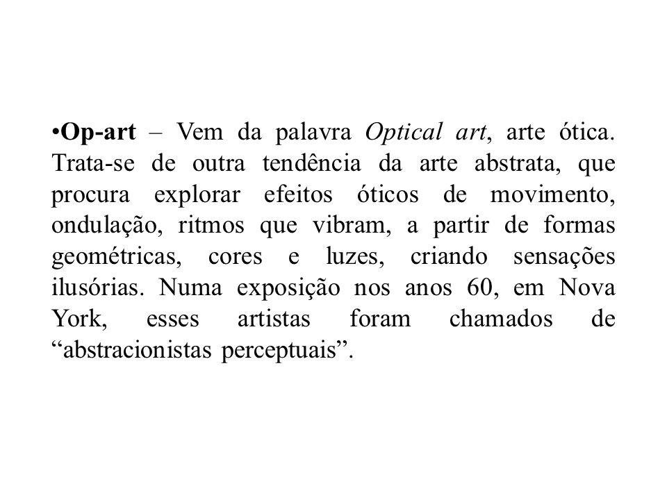 Op-art – Vem da palavra Optical art, arte ótica