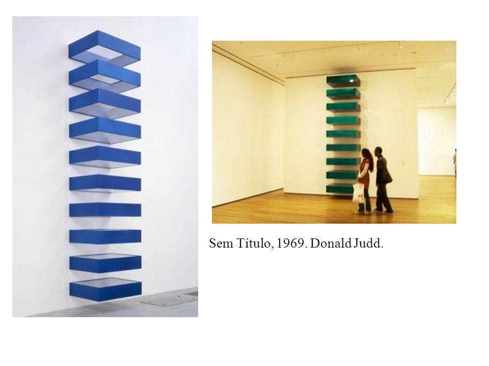 Sem Título, 1969. Donald Judd.