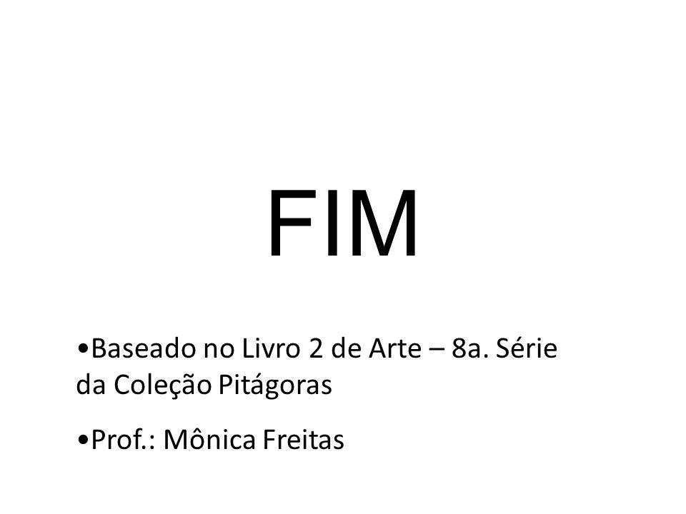 FIM Baseado no Livro 2 de Arte – 8a. Série da Coleção Pitágoras