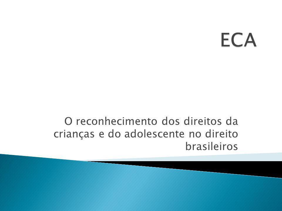ECA O reconhecimento dos direitos da crianças e do adolescente no direito brasileiros