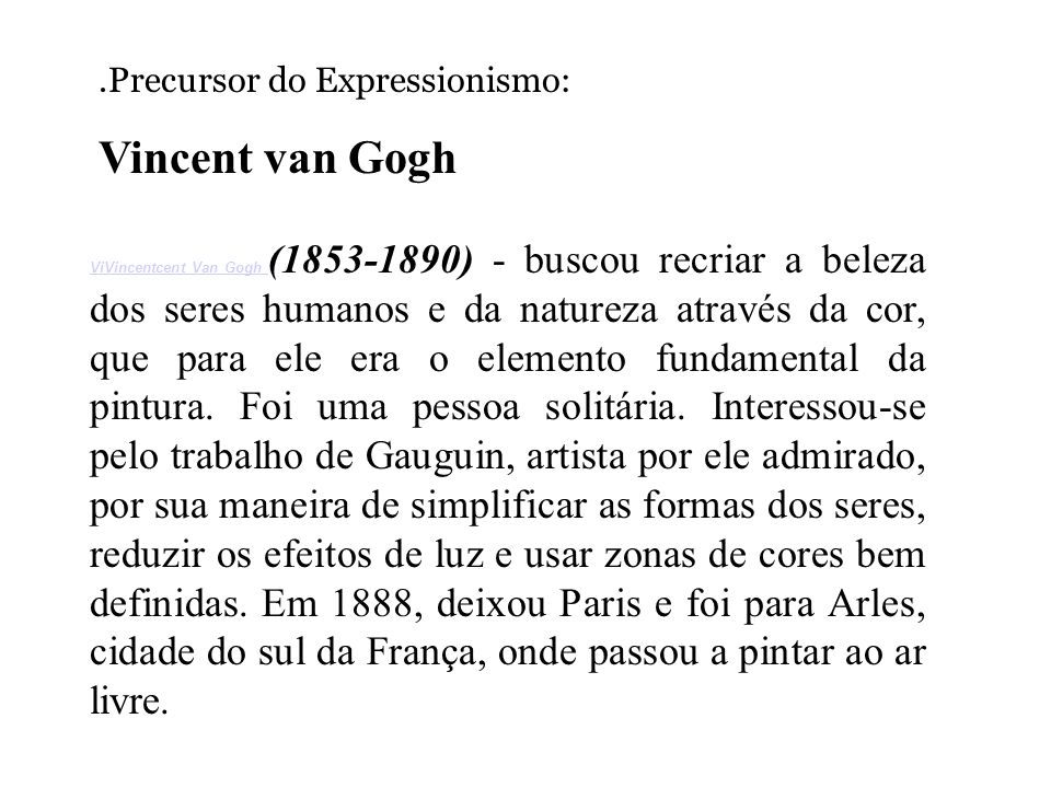 Vincent van Gogh .Precursor do Expressionismo: