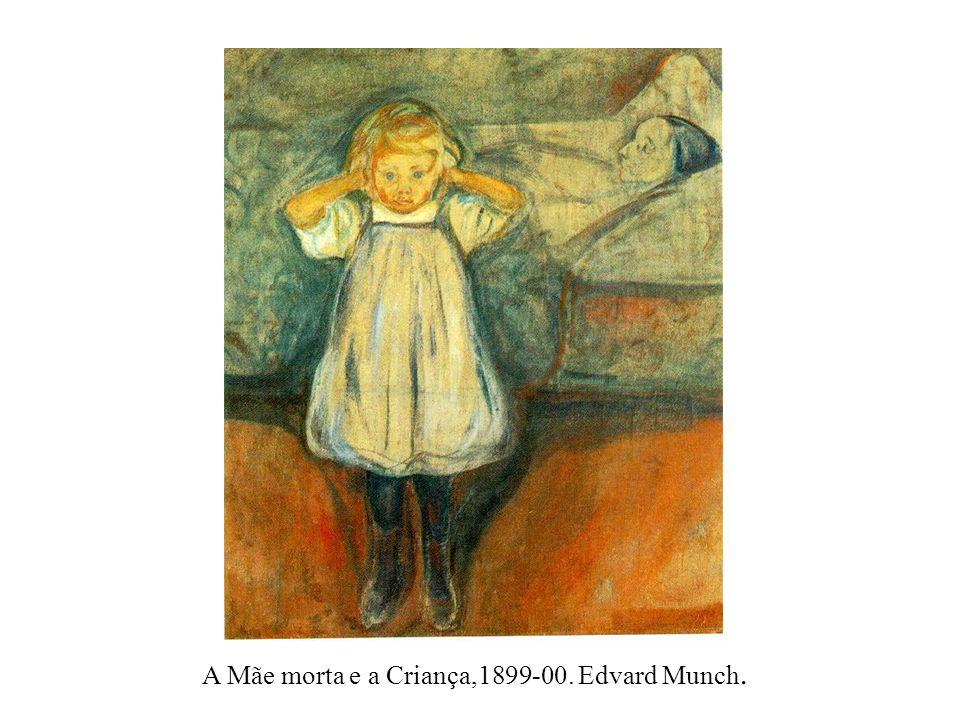 A Mãe morta e a Criança,1899-00. Edvard Munch.