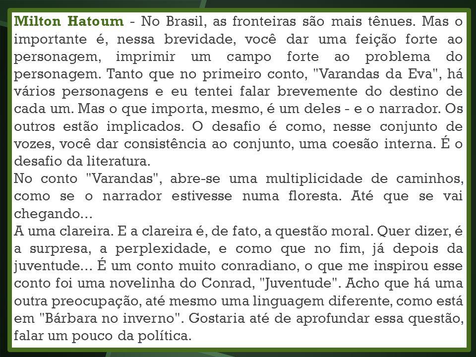 Milton Hatoum - No Brasil, as fronteiras são mais tênues